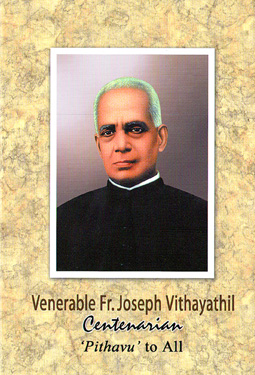 Venerable Fr. Joseph Vithayathil Pithavu to all